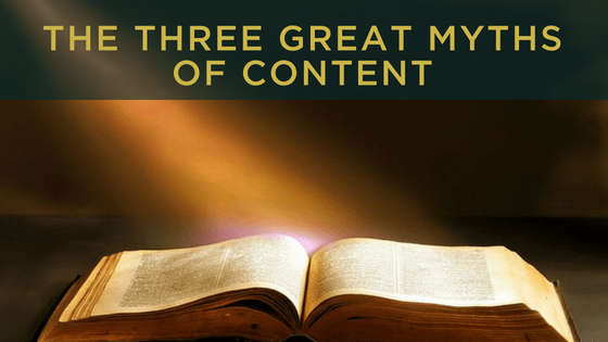 The three great Myths of Content