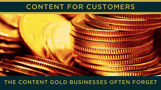 The Content Gold businesses often forget