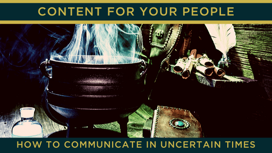 how to communicate in uncertain times